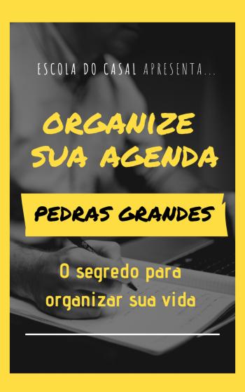 ORGANIZE sua agenda com PEDRAS GRANDES